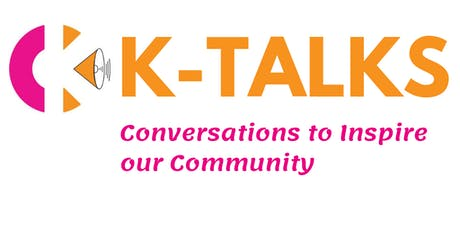 K-Talks:  Unlocking the Unsung Heroes in our Community tickets