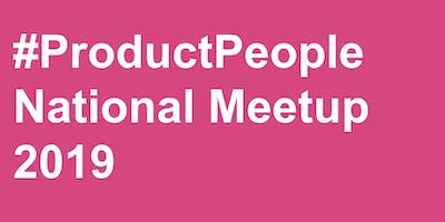 #ProductPeople National Meetup 2019