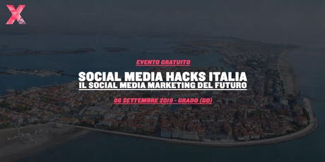 Social Media Hack Italia - Il Social Media Marketing del Futuro biglietti