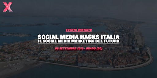 Social Media Hack Italia - Il Social Media Marketing del Futuro