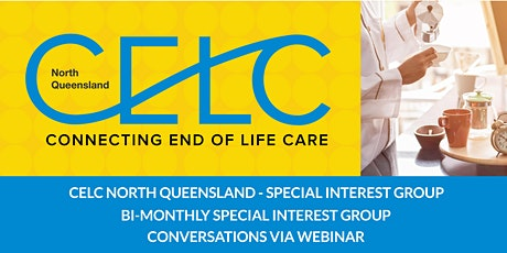 CELC-NQ SIG: Connecting End of Life Care in North Queensland Tearoom tickets