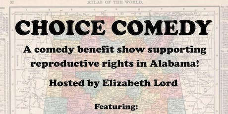 CHOICE COMEDY - A Benefit for the Women of Alabama   tickets