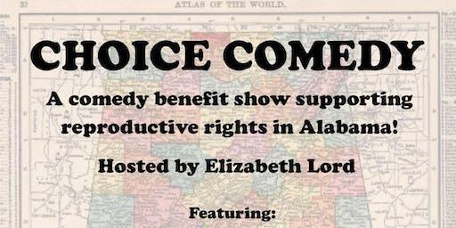 CHOICE COMEDY - A Benefit for the Women of Alabama
