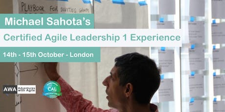Certified Agile Leadership Training with Michael Sahota (CAL1) London - October 2019 tickets