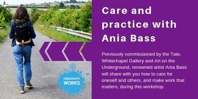 Care and practice: How to care for oneself and others, and make work that matters - with Ania Bass