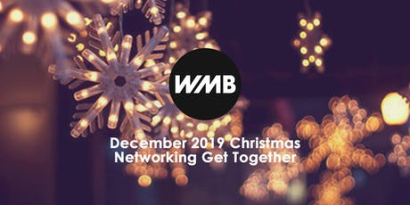 WMB December 2019 Christmas Networking Get Together tickets