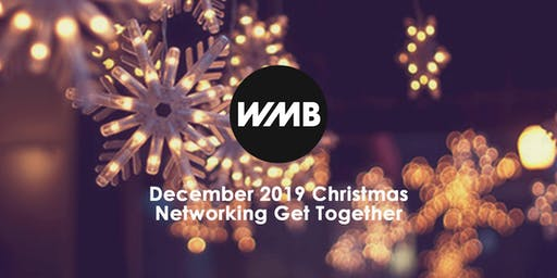 WMB December 2019 Christmas Networking Get Together