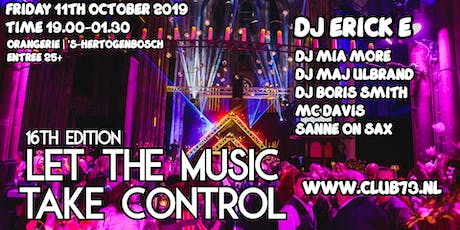CLUB73 | 16TH EDITION | LET THE MUSIC TAKE CONTROL | 11TH OCTOBER tickets
