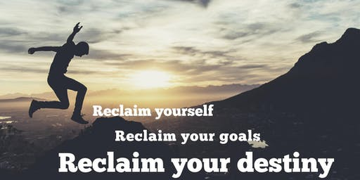 Determine your destiny by reclaiming your life