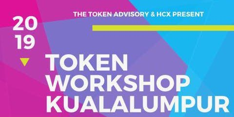 Tokenisation Workshop - Digital Securities, Cryptocurrencies, Fundraising in Token economy 9 August 2019 Kualalumpur