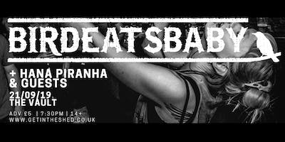 birdeatsbaby x Hana Piranha & Guests // 21st September // The Vault
