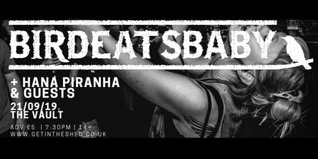 birdeatsbaby x Hana Piranha & Guests // 21st September // The Vault tickets