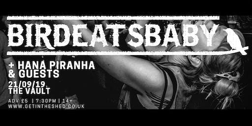 birdeatsbaby x Hana Piranha & Guests // 21st September // The Vault