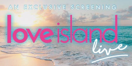 Exclusive Love Island screening tickets