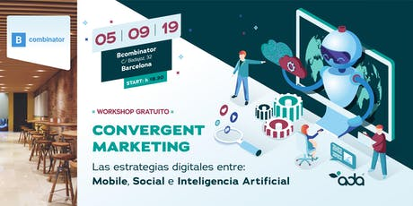 Convergent Marketing®. Mobile, Social Network e Inteligencia Artificial. tickets