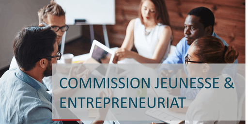 Commission JEUNESSE & ENTREPRENEURIAT