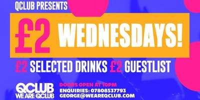 £2 Wednesdays - £2 Entry & £2 Selected Drinks!