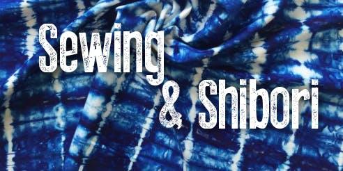 Sewing & Shibori