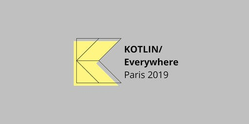 Kotlin/Everywhere Paris 2019