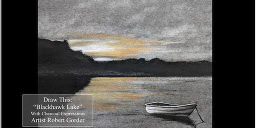 "Charcoal Drawing Event ""Blackhawk Lake"" in Montello"