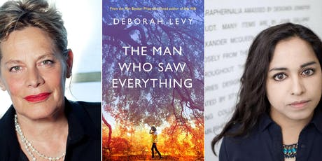 Deborah Levy & Shahidha Bari: The Man Who Saw Everything tickets