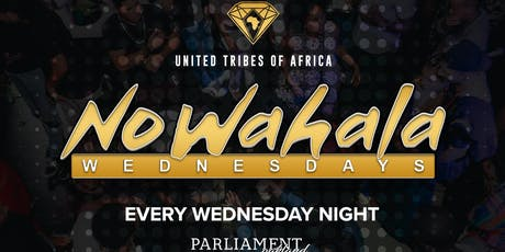 NO WAHALA WEDNESDAYS  tickets