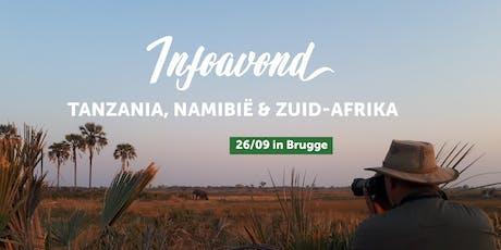 Infoavond Tanzania, Namibië en Zuid-Afrika met je eigen gezelschap in Brugge billets
