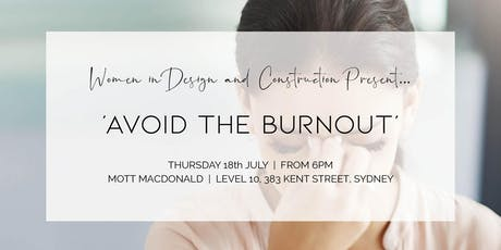 "Women in Design & Construction NSW - ""Avoid the Burnout"" Networking Event! tickets"