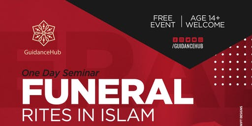 Funeral Rites in Islam (Sunday 28th July | 10:30AM)