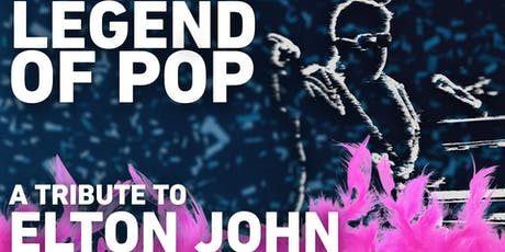 LEGEND OF POP - A TRIBUTE TO ELTON JOHN | Wörth am Rhein Tickets