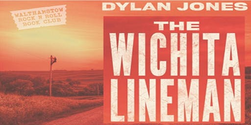 The Wichita Lineman: DYLAN JONES with Tim Chipping