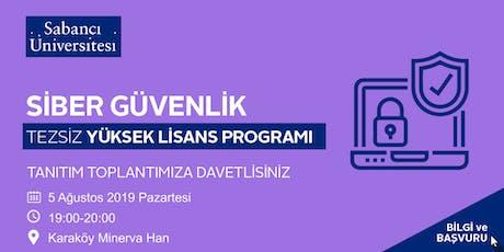 Siber Güvenlik Tezsiz Yüksek Lisans Programı Tanıtım Toplantısı - 5 Ağustos 2019 tickets