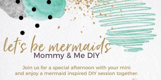 Let's Be Mermaids Mommy + Me DIY
