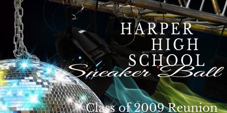 Harper High school class of 2009 class reunion   tickets
