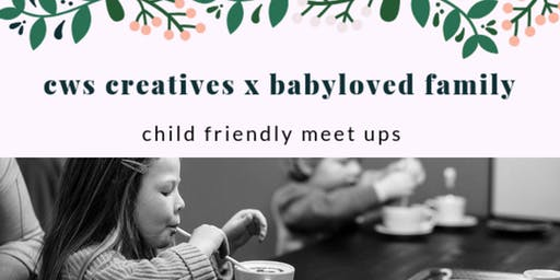 CWS Creatives x BabyLoved Child Friendly Meet Up - September