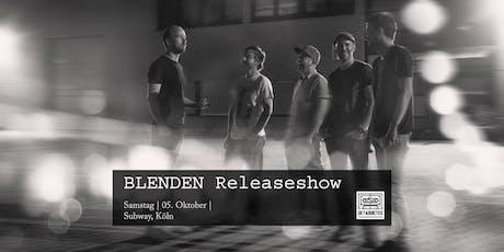 Blenden - In den Wirren einer Nacht / Releaseshow | Köln Tickets