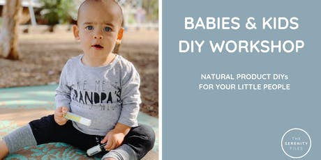 DIY Workshop - Babies & Kids - Natural products for your littles tickets