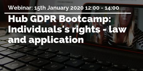 GDPR Bootcamp: Individuals's rights - law and application tickets