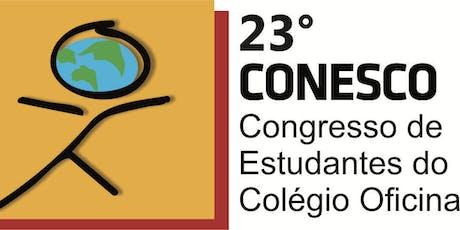 23° CONESCO - Congresso de Estudantes do Colégio Oficina ingressos