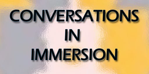 Conversations in Immersion  2019