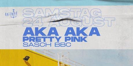 AKA AKA, Pretty Pink & Sasch BBC am Hafen 49 Tickets