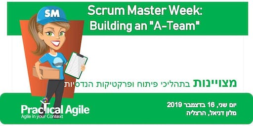 "Scrum Master week: Building an ""A-Team"" - December 16th, 2019"