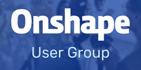 San Jose Onshape User Group Meeting tickets