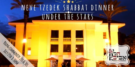 White City Shabbat Downtown: Neve Tzedek Young Shabbat Dinner, July 19