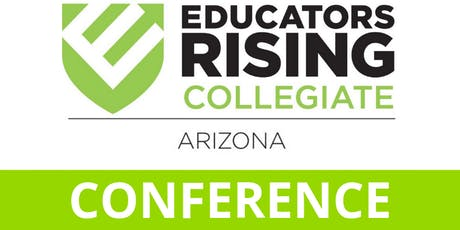 First Annual Educators Rising Collegiate AZ Conference-School District Reg tickets