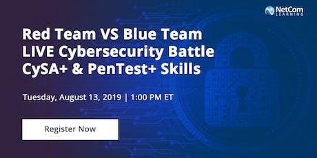 Webinar - Red Team VS Blue Team LIVE Cybersecurity Battle | CySA+ & PenTest+ Skills tickets