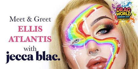 Meet & Greet Ellis Atlantis at Drag World UK with Jecca Blac tickets
