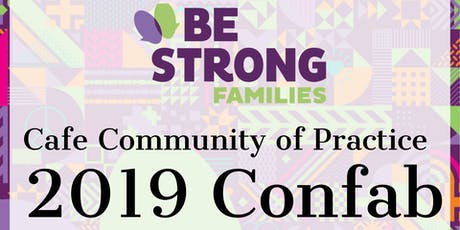 Be Strong Families Cafe Community of Practice  2019 Confab tickets