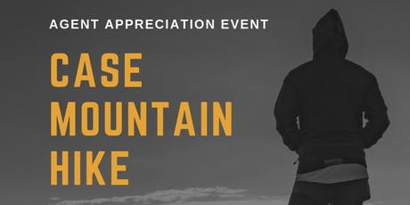 Agent Appreciation Event - Case Mountain Hike tickets