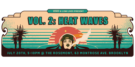 Venus & Low Lives Present Vol. 2: Heat Waves tickets